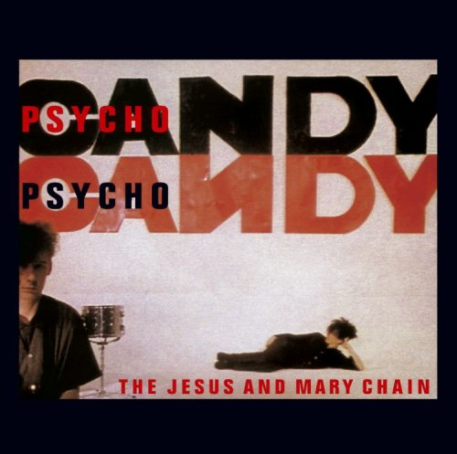 jesus-mary-chain-psychocandy